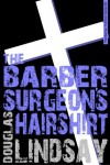 The Barber Surgeon's Hairshirt: A Barney Thomson Novel (Barney Thomson 2) - Douglas Lindsay