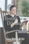 Ruth's Dilemma (The Zook Sisters of Lancaster County #1) - June Bryan Belfie