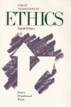Great Traditions in Ethics - Theodore C. Denise, Sheldon P. Peterfreund, Nicholas P. White