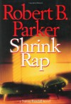 Shrink Rap  - Robert B. Parker