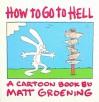 How To Go To Hell - Matt Groening