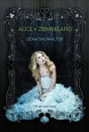 Alice in Zombieland (White Rabbit Chronicles, #1) - Gena Showalter