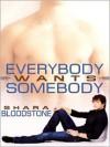 Everybody Wants Somebody - Shara Bloodstone