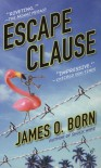 Escape Clause - James O. Born