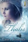 Thalis - Band 1 (Fantasy-Liebesroman): Der schwarze Schattenjäger - Laura Sommer