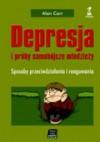 Depresja i próby samobójcze młodzieży. Sposoby przeciwdziałania i reagowania - Alan Carr