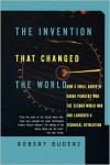 The Invention That Changed the World: How a Small Group of Radar Pioneers Won the Second World War and Launched a Technological Revolution - Robert Buderi