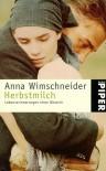 Herbstmilch. Lebenserinnerungen einer Bäuerin. (Taschenbuch) - Anna Wimschneider