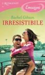 Irresistibile (I Romanzi Emozioni) - Rachel Gibson