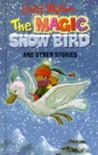 The Magic Snow Bird And Other Stories - Enid Blyton, Dorothy Hamilton