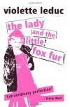 The Lady and the Little Fox Fur - Violette Leduc, Derek Coltman