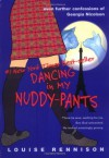 Dancing in My Nuddy-Pants  - Louise Rennison