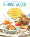 The Sweet Magnolias Cookbook: More Than 150 Favorite Southern Recipes - Sherryl Woods
