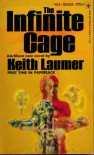 The Infinite Cage - Keith Laumer