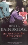 An Awfully Big Adventure - Beryl Bainbridge