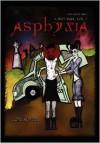 Asphyxia -- A Smut Saga, Vol. 1 - Gori Suture