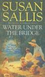 Water Under The Bridge - Susan Sallis
