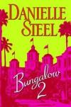 Bungalow 2 - Danielle Steel
