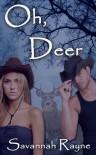 Oh, Deer - Savannah Rayne, Robin Renee Ray, Rebel Angel Designs