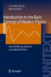 Introduction to the Basic Concepts of Modern Physics: Special Relativity, Quantum and Statistical Physics - Carlo M. Becchi