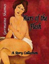 Wars of the Flesh - Germaine Shames