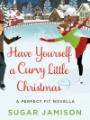 Have Yourself a Curvy Little Christmas: A Perfect Fit Holiday Novella (A Perfect Fit Novel) - Sugar Jamison