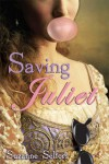Saving Juliet - Suzanne Selfors