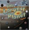The Largest Planet: Jupiter - Nancy Loewen, Jeff Yesh