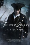 Thieves' Quarry (The Thieftaker Chronicles) - D. B. Jackson
