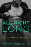 All Night Long (Black Halo, Book 1) - Madelynne Ellis