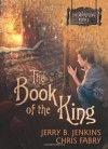 The Book of the King (The Wormling #1) - Chris Fabry;Jerry B. Jenkins