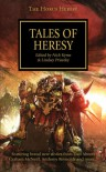 Tales of Heresy - Nick Kyme, Lindsey Priestley, Dan Abnett, Mike Lee, Anthony Reynolds, James Swallow, Gav Thorpe, Graham McNeill, Matthew Farrer