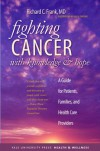 Fighting Cancer with Knowledge and Hope: A Guide for Patients, Families, and Health Care Providers - Richard C. Frank, Gale V. Parsons