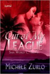Out of My League - Michele Zurlo