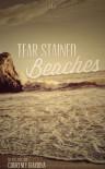 Tear Stained Beaches - Courtney Giardina