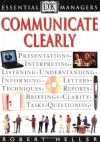 DK Essential Managers: Communicate Clearly - Robert Heller