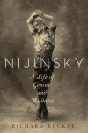 Nijinsky: A Life of Genius and Madness - Richard Buckle