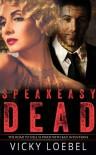 Speakeasy Dead: a P.G. Wodehouse-Inspired Zombie Comedy - Vicky Loebel