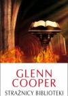Strażnicy Biblioteki - Glenn Cooper