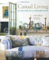 Casual Living: No-fuss Style for a Comfortable Home - Judith Wilson, Polly Wreford