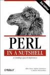 Perl in a Nutshell (In a Nutshell (O'Reilly)) - Nathan Patwardhan;Ellen Siever;Stephen Spainhour