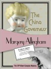 The China Governess (Albert Campion Mystery #17) - Margery Allingham