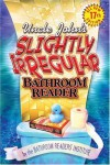 Uncle John's Slightly Irregular Bathroom Reader - Bathroom Readers' Institute