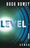 Level: Roman (Silo, Band 2) - Hugh Howey
