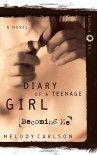 Becoming Me (Diary of a Teenage Girl: Caitlin, Book 1) - Melody Carlson