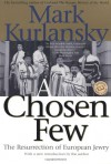 A Chosen Few: The Resurrection of European Jewry (Reader's Circle) - Mark Kurlansky