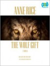 The Wolf Gift (Audio) - Ron McLarty, Anne Rice