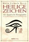 Heilige Zeichen - 580 Ägyptische Hieroglyphen - Maria Carmela Betrò