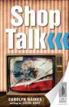 Shop Talk - Carolyn Haines