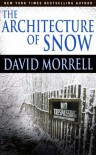 The Architecture of Snow - David Morrell